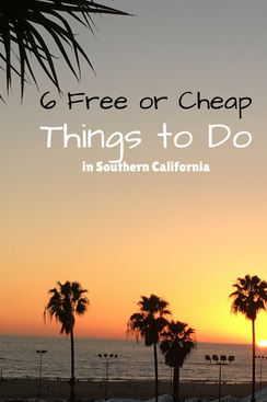 6 Free or Cheap Things to do in Southern California