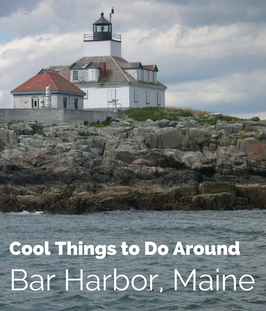 Cool Things to Do Around Bar Harbor, Maine