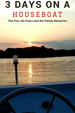 3 Days on a Houseboat - The Fun, the Fears and the Family Memories
