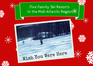Five Family Ski Resorts to Visit in the Mid-Atlantic Region