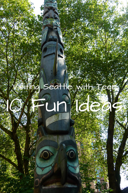Visiting Seattle with Teens - 10 Fun Ideas