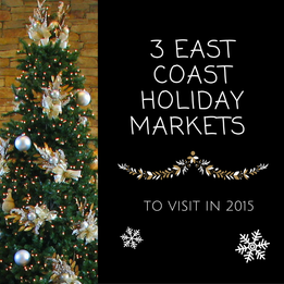3 East Coast Holiday Markets to Visit in 2015