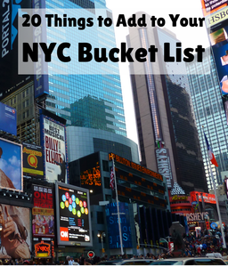From food festivals to iconic sites, here are 20 things to add to your NYC Bucket List.